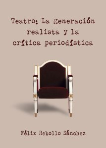 Portada de la obra Teatro: La generación realista y la crítica periodística