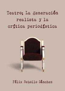 Portada de la obra Teatro: La generación realista y la crítica periodística
