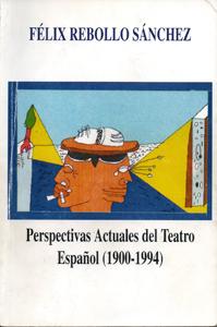 Portada de la obra Perpectivas actuales del teatro español (1900-1994)